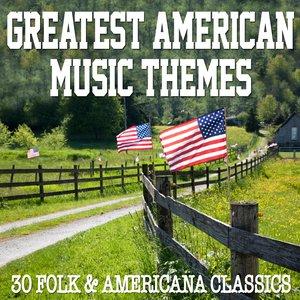Image for 'Greatest American Music Themes - 30 Folk & Americana Classics'
