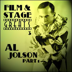 Image for 'Film & Stage Greats 3 - Al Jolson Part 1'