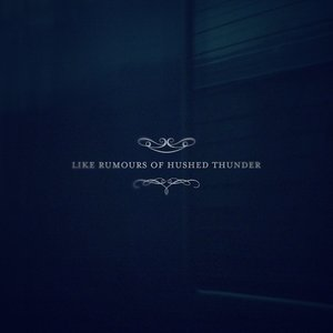 Image for 'Like Rumours Of Hushed Thunder'