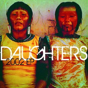 Image for 'Daughters - EP 2002'