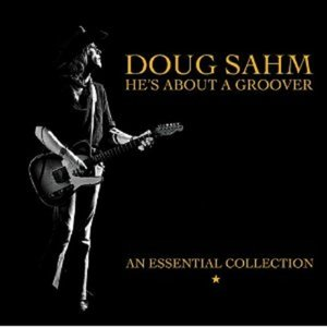 Bild für 'Doug Sahm: He's About a Groover, Vol. 2 (An Essential Collection)'