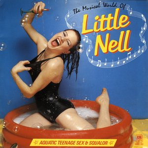 Image for 'The Musical World of Little Nell (Aquatic Teenage Sex & Squalor)'