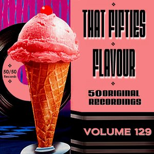 Image for 'That Fifties Flavour Vol 129'
