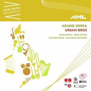 Image pour 'Arlene Sierra: Urban Birds (New Music Biennial) [Live]'