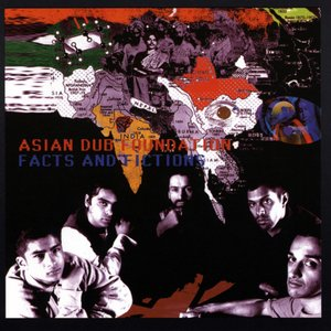 Image for 'Facts And Fictions - Asian Dub Foundation'