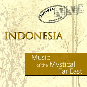 Image pour 'Music Of The Mystical Far East - Indonesia'