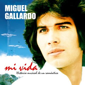 Image for 'Mi Vida. Historia Musical De Un Romántico'