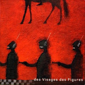 Image for 'des Visages des Figures'