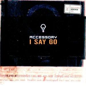 Image for 'I Say Go... (Walkaway mix)'