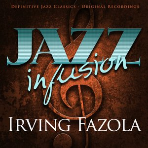 Image for 'Jazz Infusion - Irving Fazola'