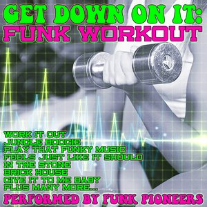 Image for 'Get Down On It: Funk Workout'