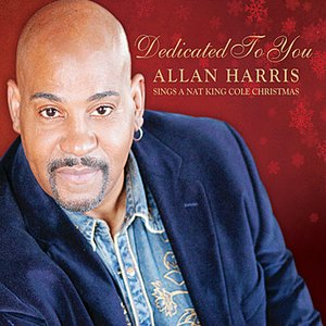 Image for 'Dedicated to You:  Allan Harris Sings a Nat King Cole Christmas'