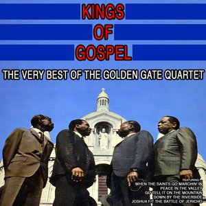 Image for 'Kings of Gospel:The Very Best of the Golden Gate Quartet'