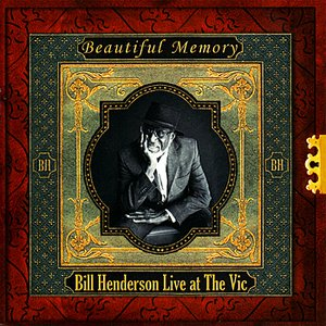 Image for 'Bill Henderson Live at The Vic - Beautiful Memory'