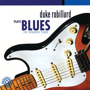 Image for 'Duke Robillard Plays Blues: The Rounder Years'