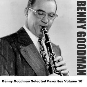 Image for 'Benny Goodman Selected Favorites, Vol. 10'