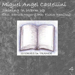 Image for 'Miguel Angel Castellini – Shining In Warm Up (Max Fishler Remix)'