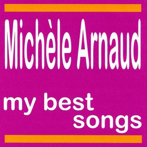 Image for 'My Best Songs - Michèle Arnaud'