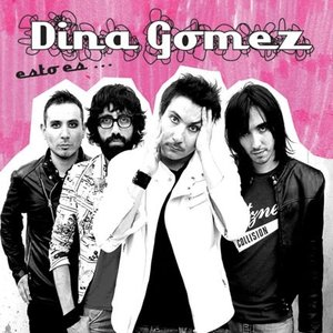 Image for 'Esto Es Dina Gomez'