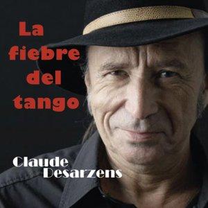 Image for 'Claude Desarzens - La fiebre del tango'