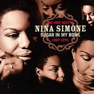 Image for 'Sugar in My Bowl: The Very Best of Nina Simone 1967-1972 (disc 1)'