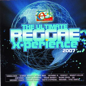 Image for 'The Ultimate Reggae X-perience 2007'