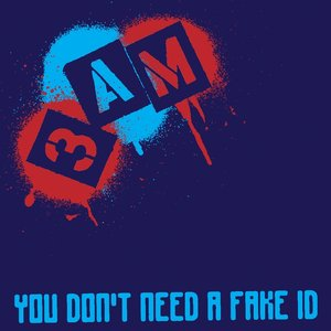 Image for 'You Don't Need A Fake ID'