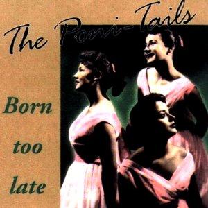 Bild für 'Born Too Late'