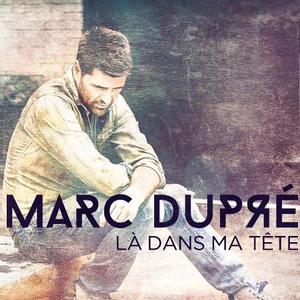 Marc Dupré - La moitié de tes secrets