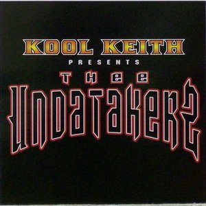 Image for 'Kool Keith Presents Thee Undatakerz'