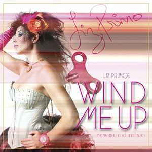 Image for 'Wind Me Up Rewound Mixes'