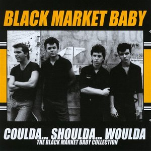 Image for 'Coulda... Shoulda... Woulda: The Black Market Baby Collection'