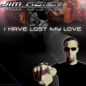 Image for 'I Have Lost My Love'