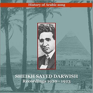 Image for 'Sayed Darwish / History of Arabic song / Recordings 1920 - 1923'