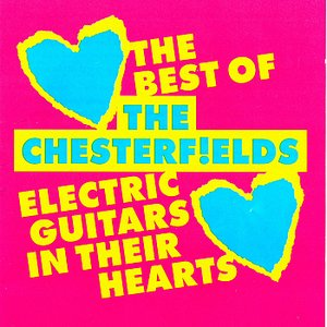 Image for 'Electric Guitars In Their Hearts. The Best Of The Chesterfields'