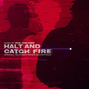 Image for 'Halt and Catch Fire (Original Television Series Soundtrack)'