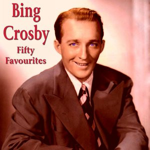 Image for 'Bing Crosby Fifty Favourites'