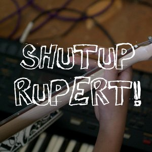 Image for 'Shutup Rupert'