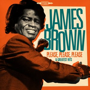 Image for 'James Brown : Please, Please, Please and Greatest Hits (Remastered)'