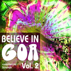 Image for 'Believe in Goa, Vol. 2 (Compiled By Sunstryk)'