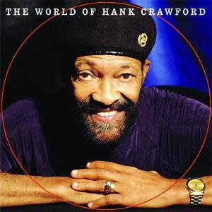 Image for 'The World Of Hank Crawford'