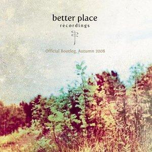 """Better Place Recordings. Official Bootleg — Autumn 2008""的封面"