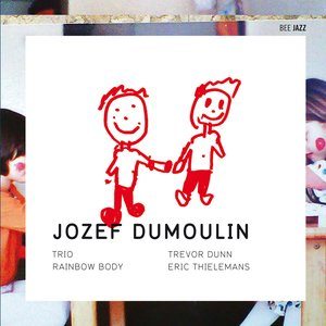 Image for 'Jozef Dumoulin Trio: Rainbow Body'