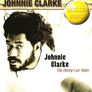 Image for 'Johnnie Clarke : The Bunny Lee Years'