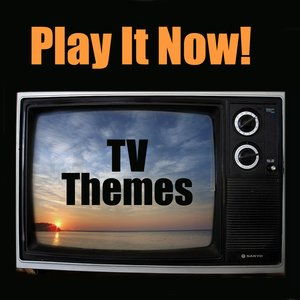 Image for 'Play It Now - TV Themes'
