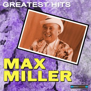 Immagine per 'Max Miller's Greatest Hits'
