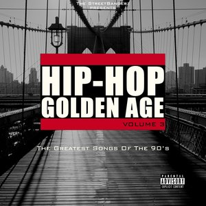 Immagine per 'Hip-Hop Golden Age, Vol. 3 (The Greatest Songs of the 90's) [The Streetbangerz Presents]'