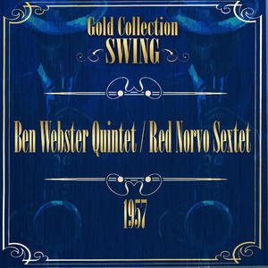 Image for 'Swing Gold Collection (Ben Webster / Red Norvo Sextet 1957)'