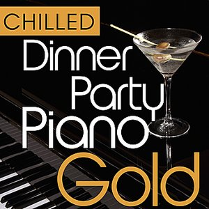 Image pour 'Chilled Dinner Party Piano Gold - 40 Smooth & Mellow Classic Piano Hits'