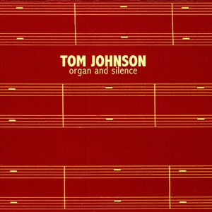 Image for 'Tom Johnson: Organ & Silence'